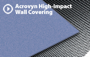 ".040"" & .060"" ACROVYN HIGH IMPACT WALL COVERING"